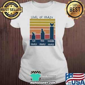 Level Of Crazy Cat People Dog People Chicken People Vintage Shirt V-neck