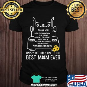 Thank You For Teaching Me How To Be Strong Happy Mother's Day To The Best Mom Ever Trucker Shirt