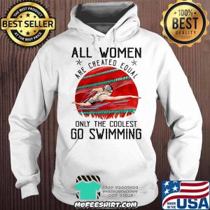 All Women Are Created Equal Only The Coolest Go Swimming Blood Moon Shirt
