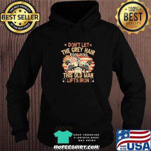 ab1561c7 don t let the grey hair fool you this old man lifts iron american flag shirt hoodie 300x300 - Hung Moi 1