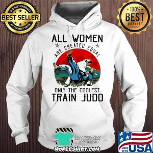 All Women Are Created Equal Only The Coolest Train Judo Blood Moon Shirt