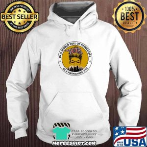 In A World Full Of Princesses Be A Firefighter Wife Shirt Hoodie
