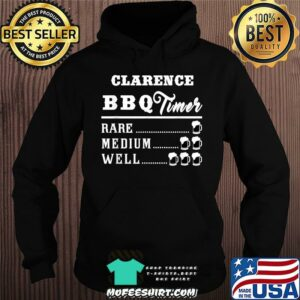Clarence BBQ Timer Beer Drinking Funny Grilling T-Shirt Hoodie