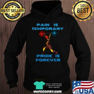 Pain is temporary Pride is forever Bodybuilding T-Shirt Hoodie