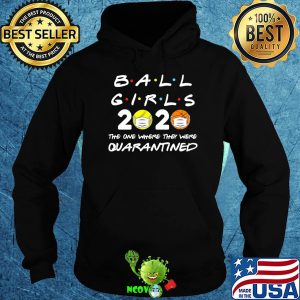 Ball girls 2020 the one where they were quarantined mask covid-19 shirt