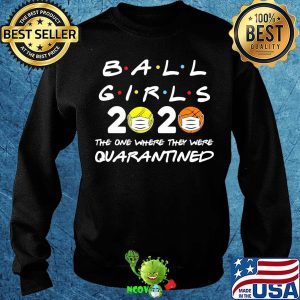 Ball girls 2020 the one where they were quarantined mask covid-19 s Sweater