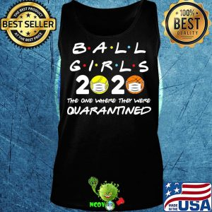 Ball girls 2020 the one where they were quarantined mask covid-19 s Tank top
