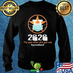 Houston astros 2020 the year when shit got real quarantined toilet paper mask covid-19 s Sweater