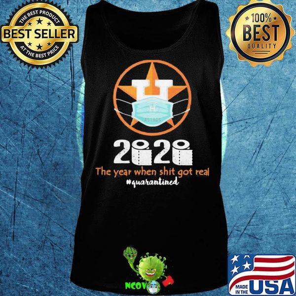 Houston astros 2020 the year when shit got real quarantined toilet paper mask covid-19 shirt