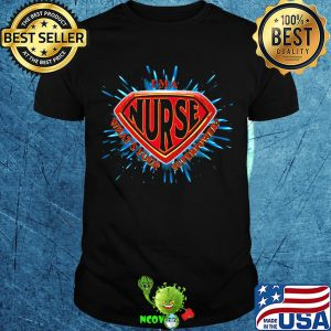 I'm a nurse what's your superpower shirt