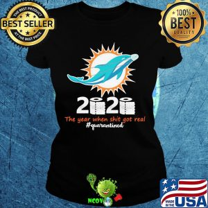 Miami dolphins 2020 the year when shit got real quarantined toilet paper mask covid-19 s Ladies tee