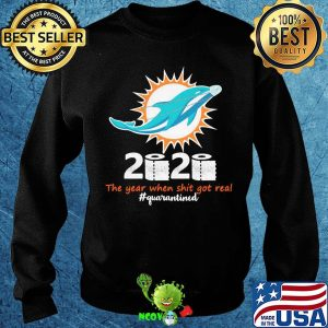 Miami dolphins 2020 the year when shit got real quarantined toilet paper mask covid-19 s Sweater