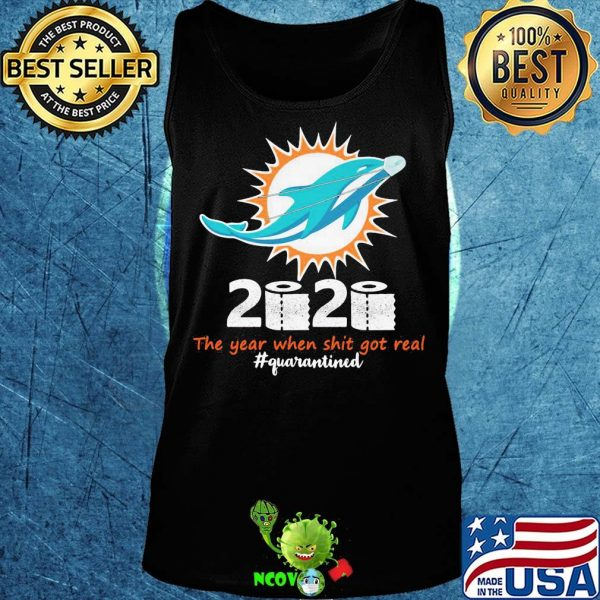 Miami dolphins 2020 the year when shit got real quarantined toilet paper mask covid-19 shirt