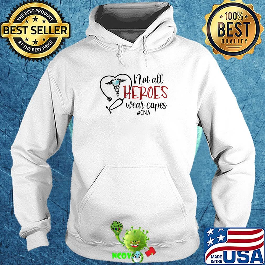 not all heroes wear capes cna nurse shirt Hoodie - Size Guide