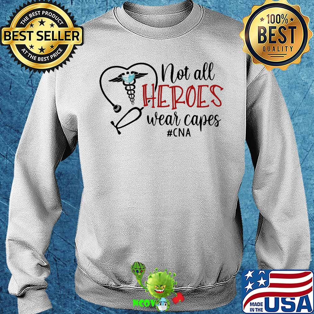 not all heroes wear capes cna nurse shirt Sweater - Size Guide