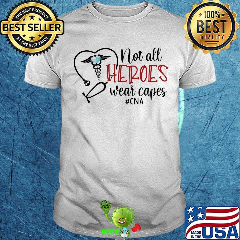 not all heroes wear capes cna nurse shirt unisex - Size Guide