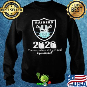 Oakland raiders 2020 the year when shit got real quarantined toilet paper mask covid-19 s Sweater