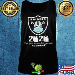 Oakland raiders 2020 the year when shit got real quarantined toilet paper mask covid-19 s Tank top
