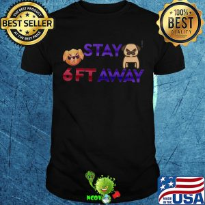 Official pug stay 6ft away shirt