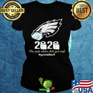 Philadelphia eagles 2020 the year when shit got real quarantined toilet paper mask covid-19 s Ladies tee