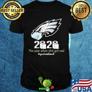 Philadelphia eagles 2020 the year when shit got real quarantined toilet paper mask covid-19 shirt