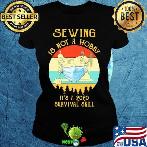 Sewing is not a hobby it's a 2020 survival skill mask covid-19 vintage s Ladies tee