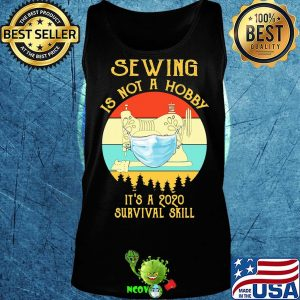 Sewing is not a hobby it's a 2020 survival skill mask covid-19 vintage s Tank top
