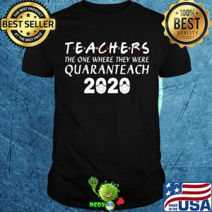 Teachers the one where they were quaranteach 2020 mask covid-19 shirt