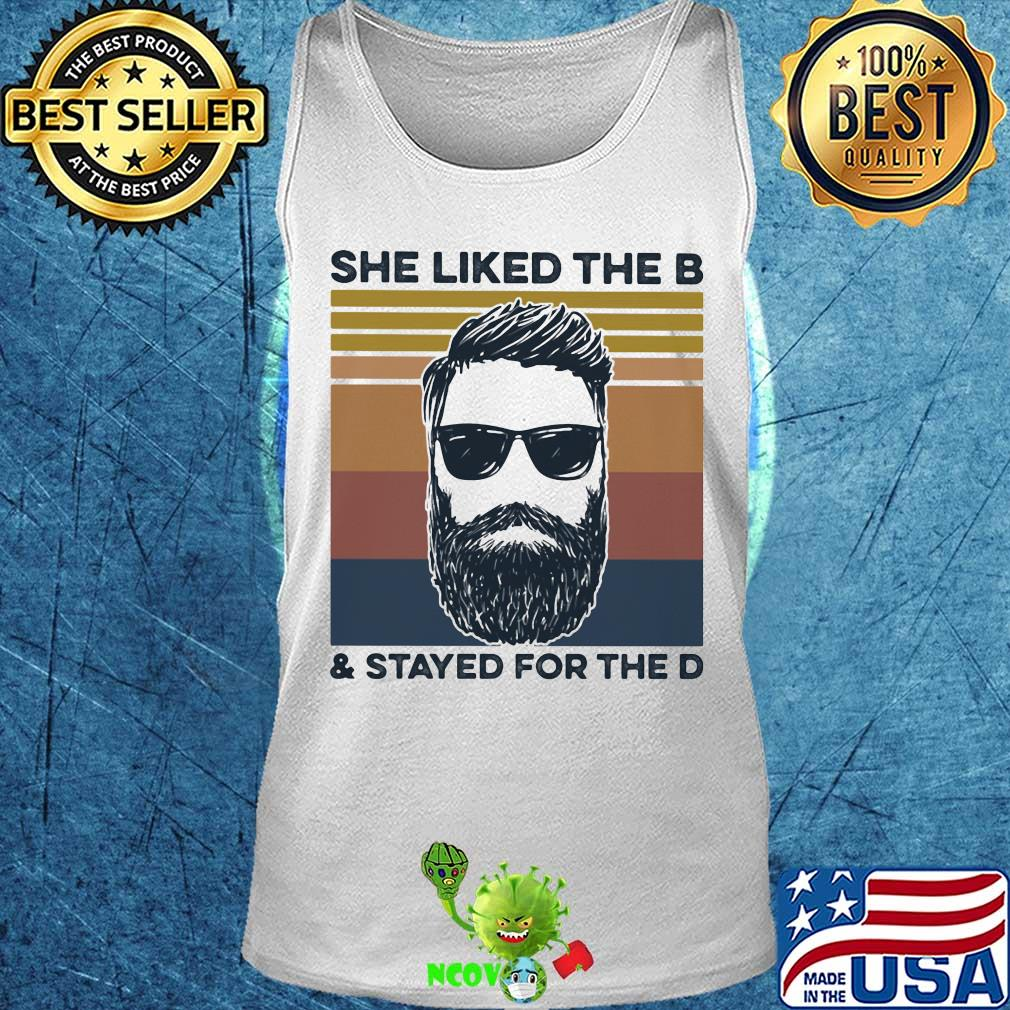 She Liked The B And Stayed For The D Vintage Retro Shirt Hoodie Sweater Longsleeve T Shirt