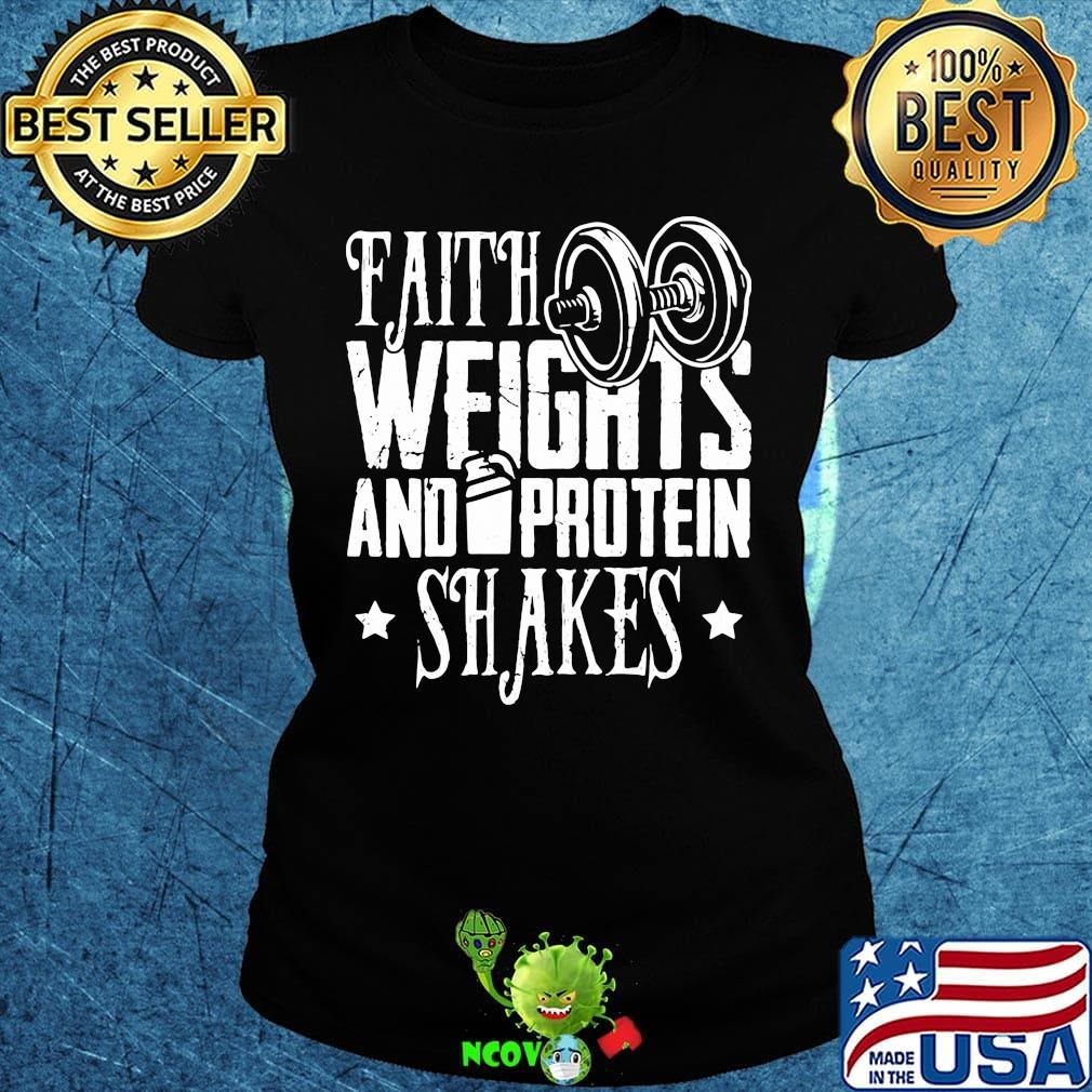 Faith Weights And Protein Shakes Fitness Shirt Hoodie Sweater Longsleeve T Shirt