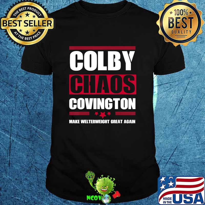 Make Welterweight Great Again Colby Covington Anti Trump T-Shirt