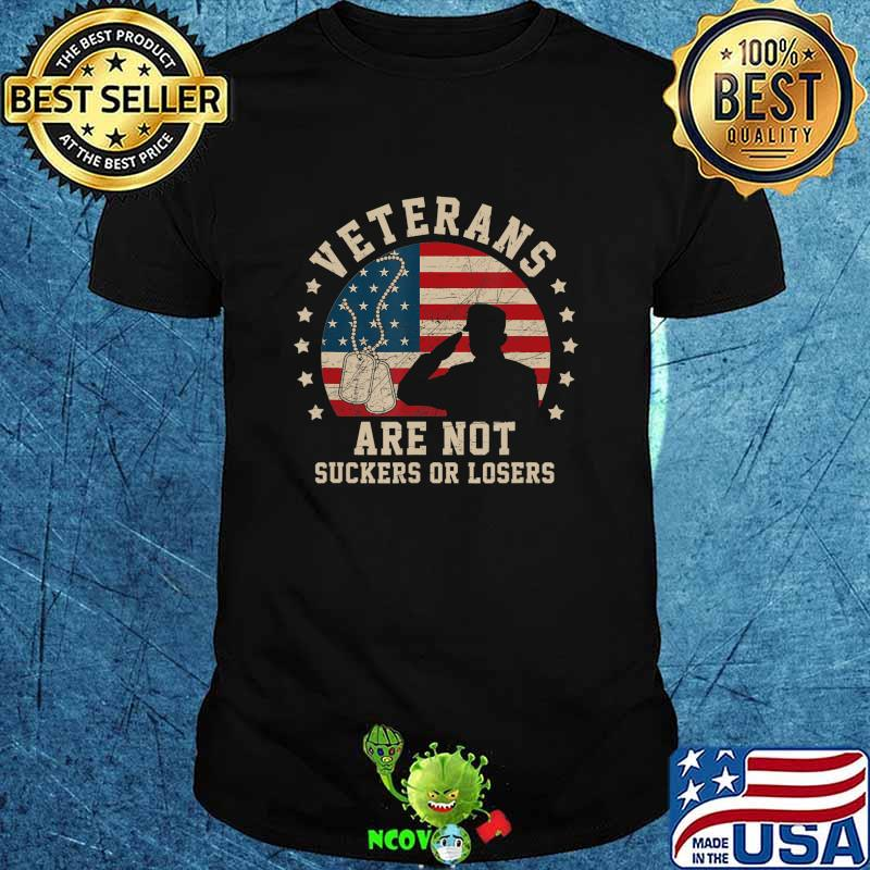 Veterans Are Not Suckers Or Losers Biden 2020 ANTI TRUMP T-Shirt