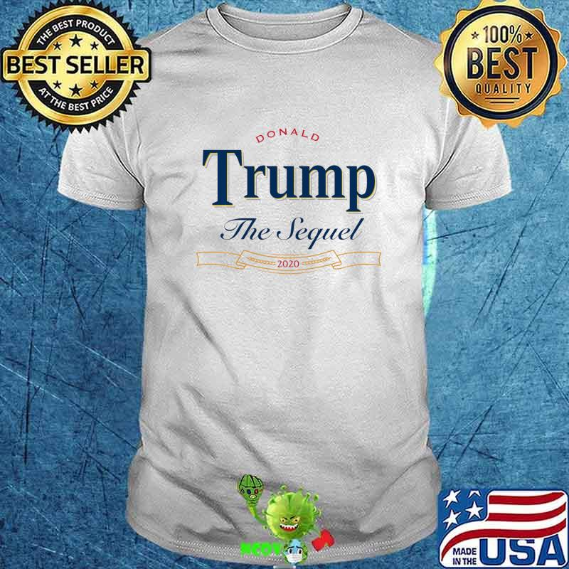 Drinking Shirts – Drink Beer Vote For Trump 2020 The Sequel Shirt