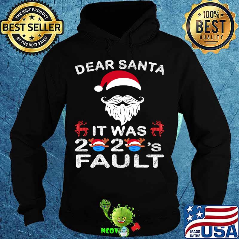 Dear santa it was 2020 fault  christmas  reindeer  shirt