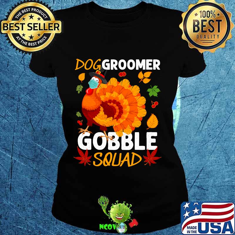 Dog groomer gobble squad turkey face mask thanksgiving s Ladies tee