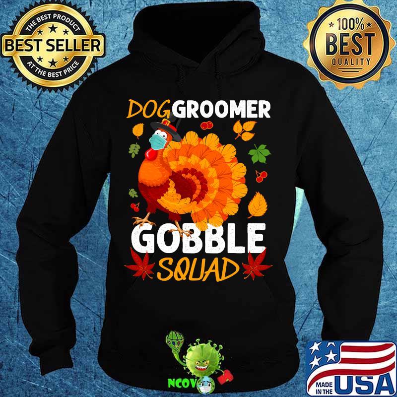 Dog groomer gobble squad turkey face mask thanksgiving s Hoodie