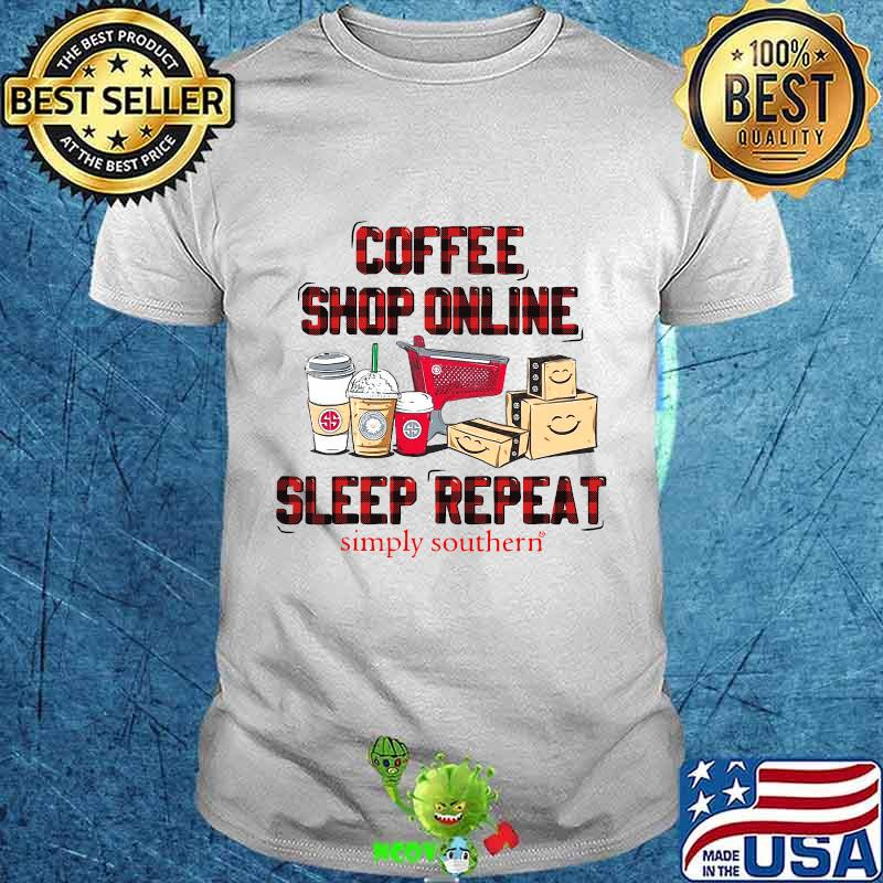 Official Coffee Shop Online Sleep Repeat Simply Southern Shirt