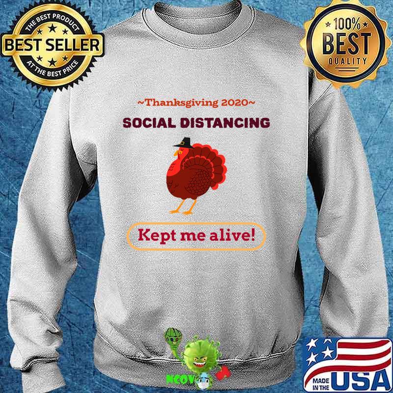 Turkey thanksgiving 2020 social distancing kept me alive s Sweater