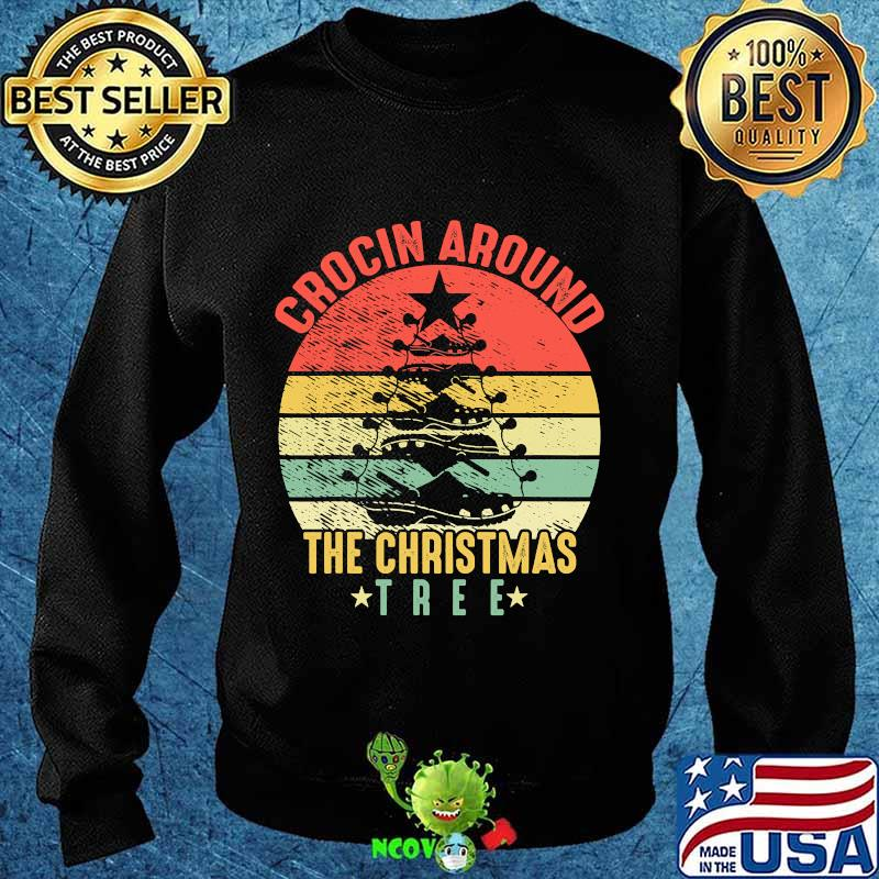 Crocin around the christmas tree  vintage retro shirt